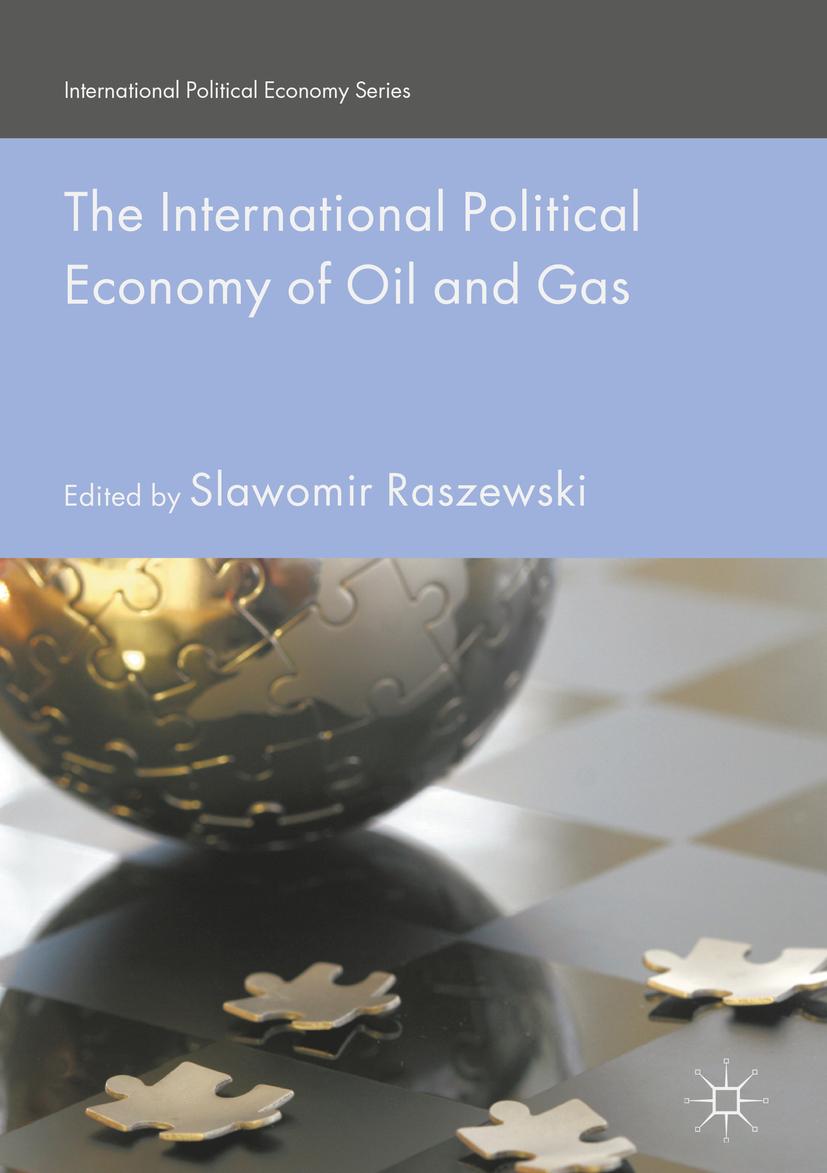 Raszewski, Slawomir - The International Political Economy of Oil and Gas, ebook