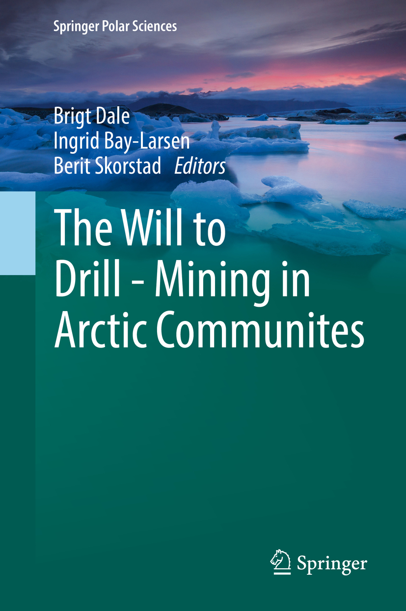 Bay-Larsen, Ingrid - The Will to Drill - Mining in Arctic Communites, ebook