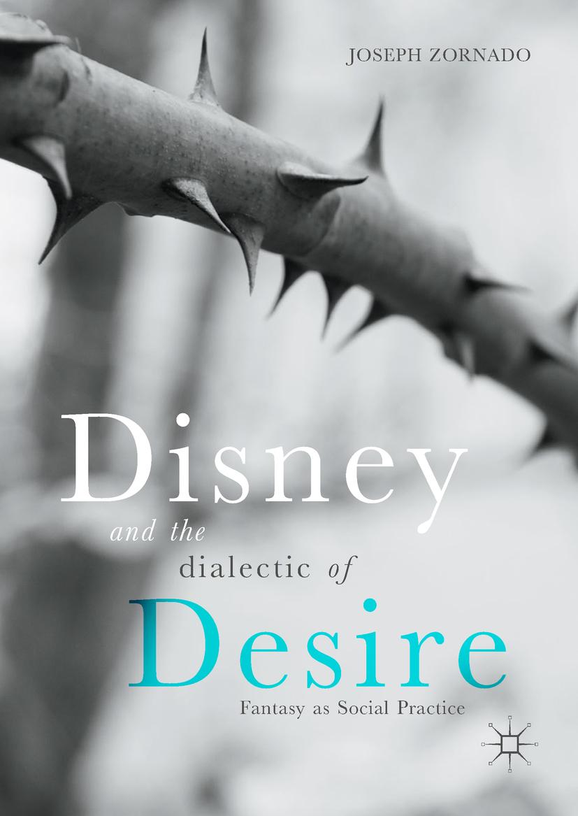 Zornado, Joseph - Disney and the Dialectic of Desire, ebook