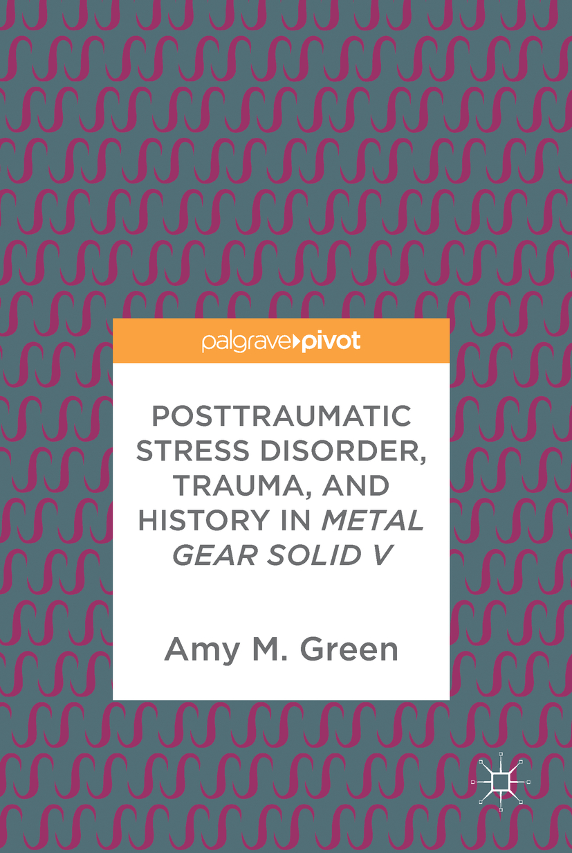 Green, Amy M. - Posttraumatic Stress Disorder, Trauma, and History in Metal Gear Solid V, ebook