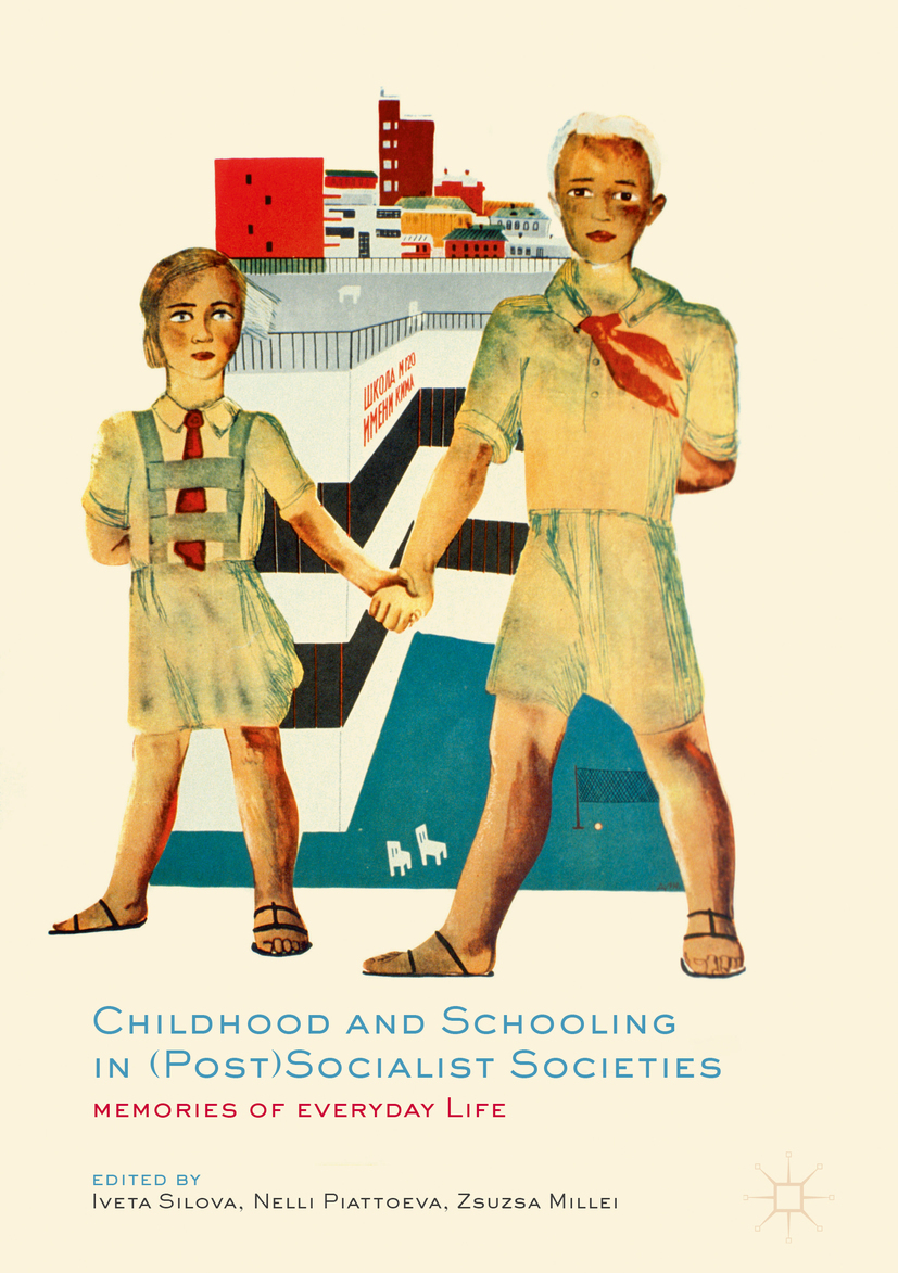 Millei, Zsuzsa - Childhood and Schooling in (Post)Socialist Societies, ebook