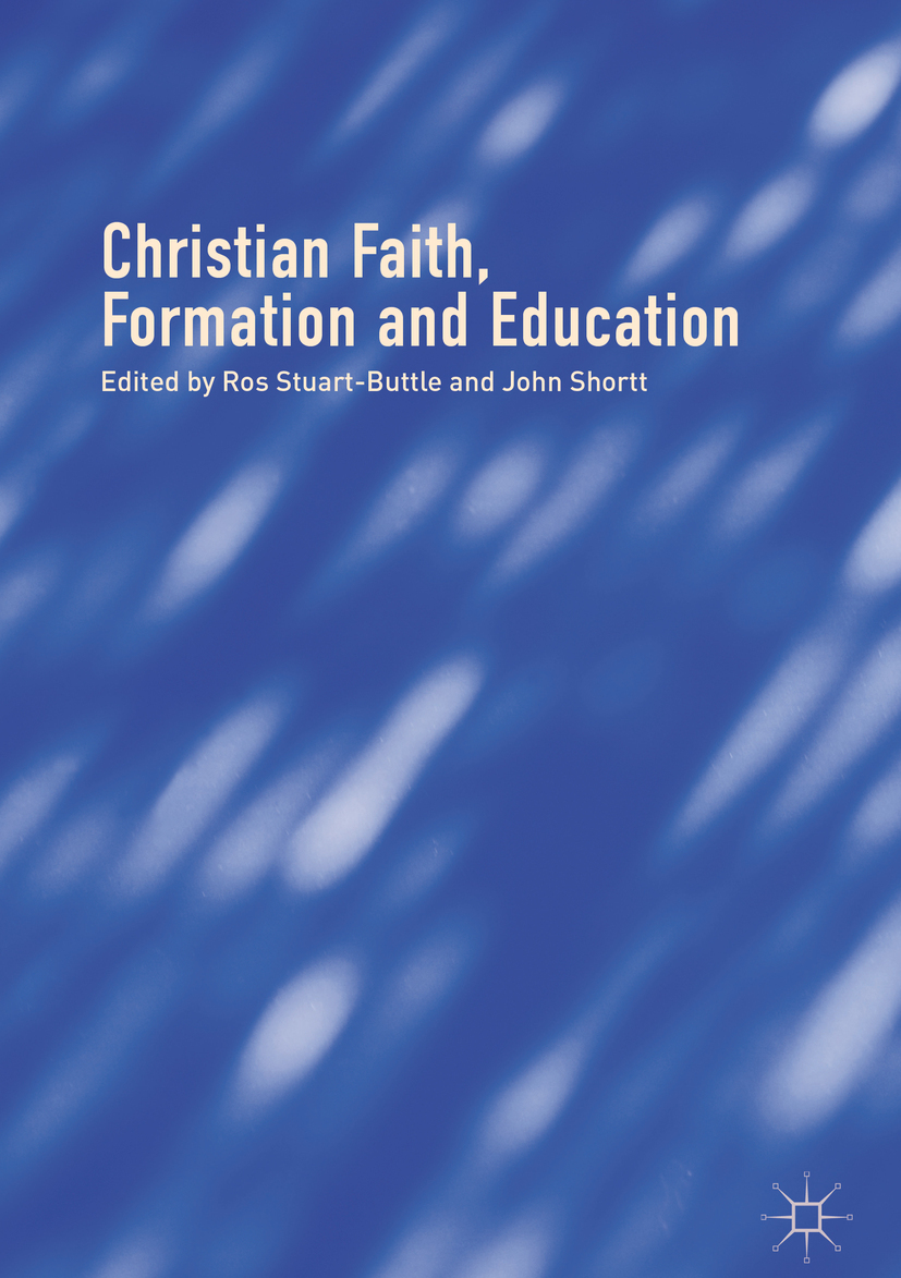 Shortt, John - Christian Faith, Formation and Education, ebook