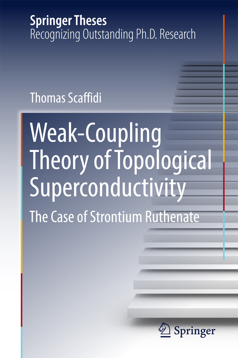 Scaffidi, Thomas - Weak-Coupling Theory of Topological Superconductivity, ebook