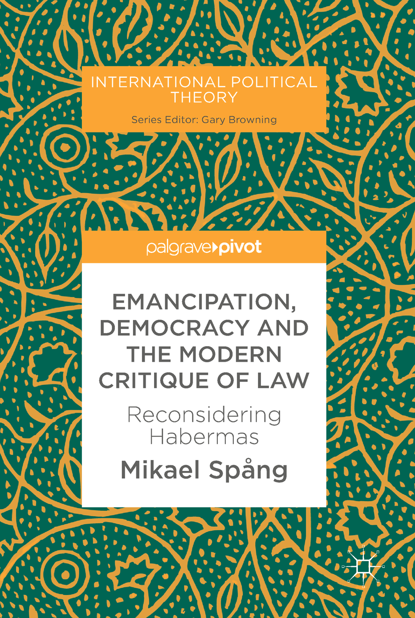 Spång, Mikael - Emancipation, Democracy and the Modern Critique of Law, ebook