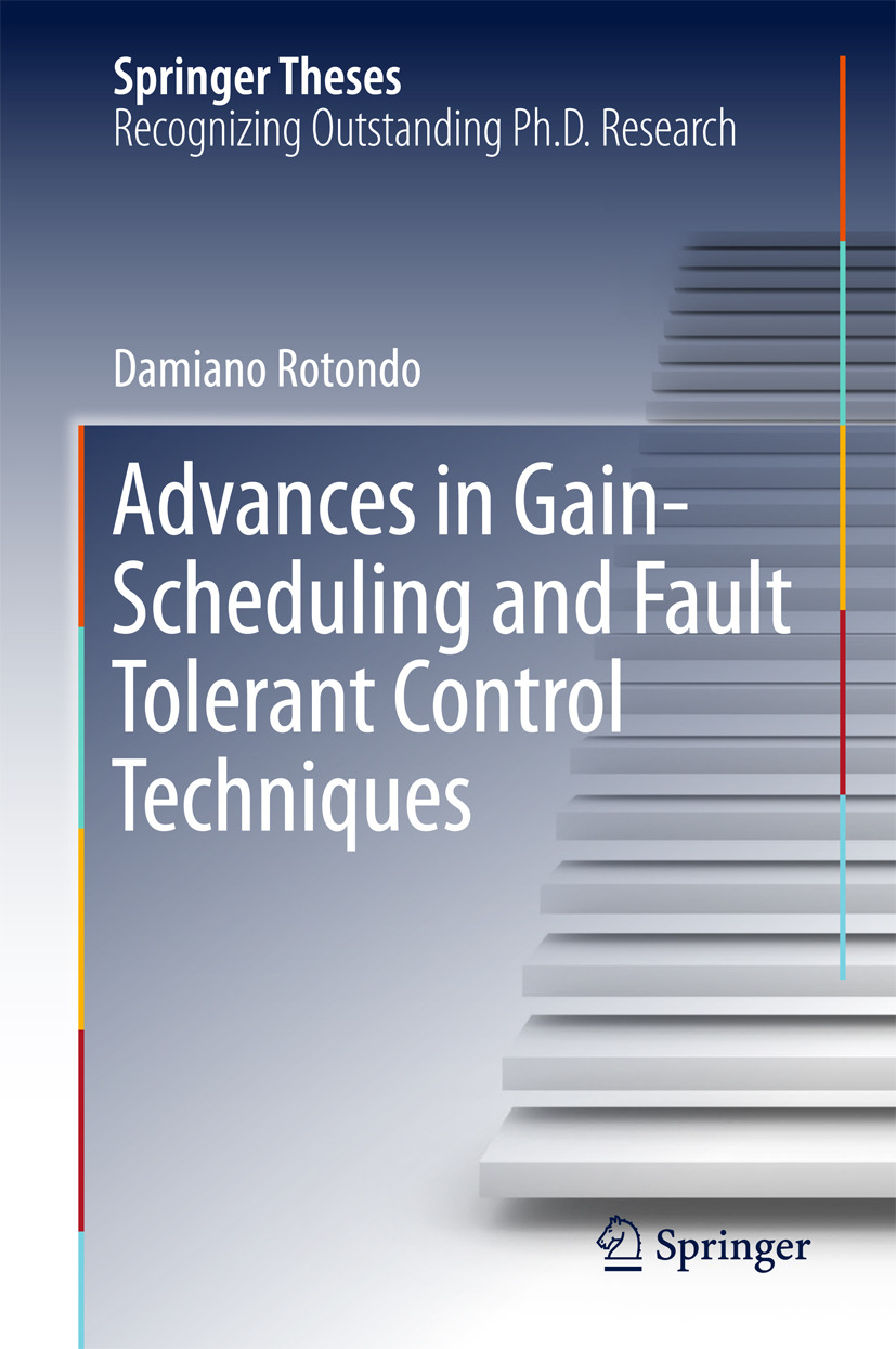 Rotondo, Damiano - Advances in Gain-Scheduling and Fault Tolerant Control Techniques, ebook