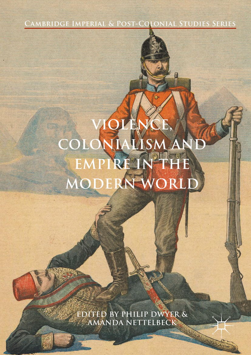 Dwyer, Philip - Violence, Colonialism and Empire in the Modern World, ebook