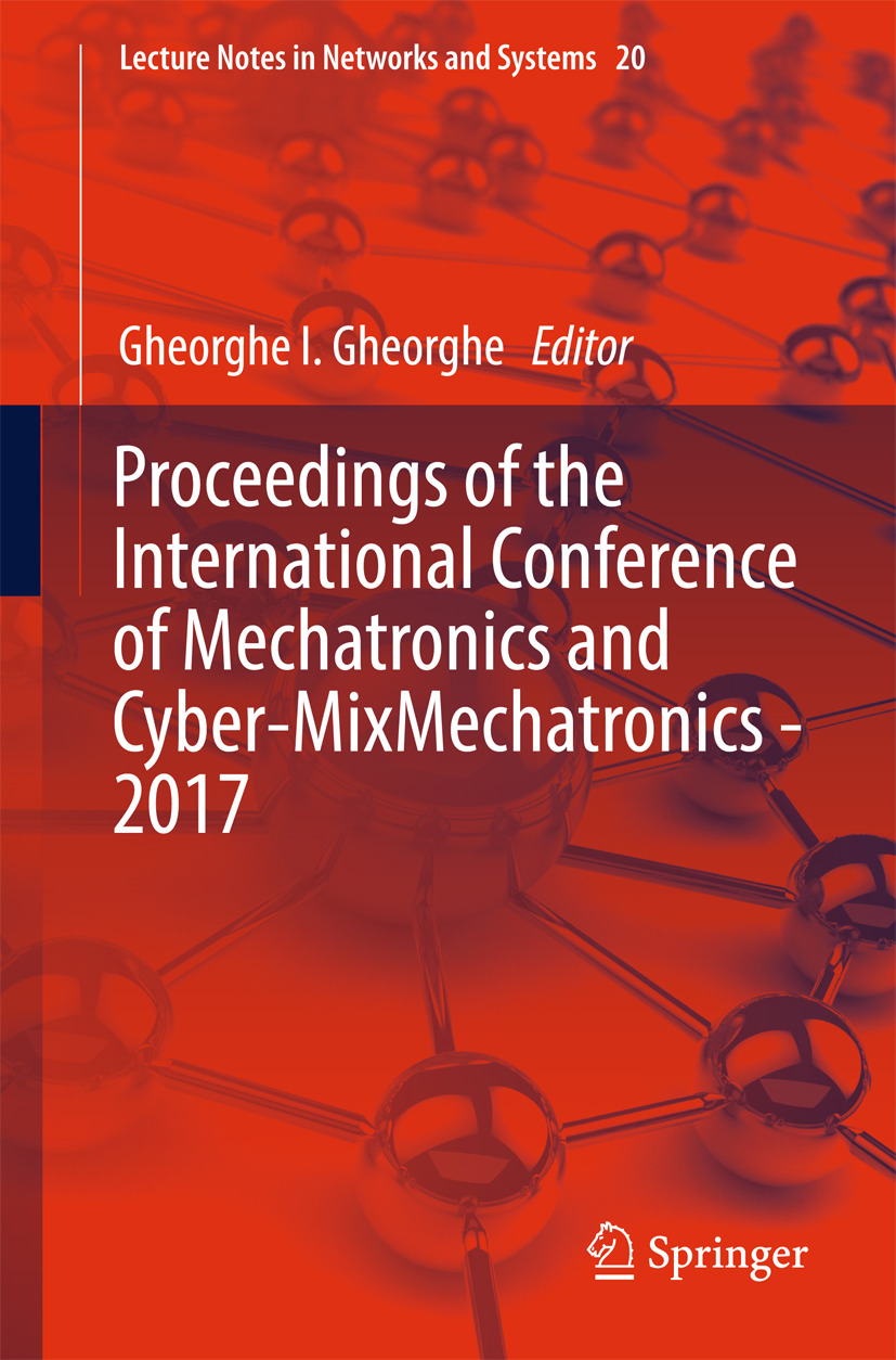 Gheorghe, Gheorghe I. - Proceedings of the International Conference of Mechatronics and Cyber-MixMechatronics - 2017, ebook