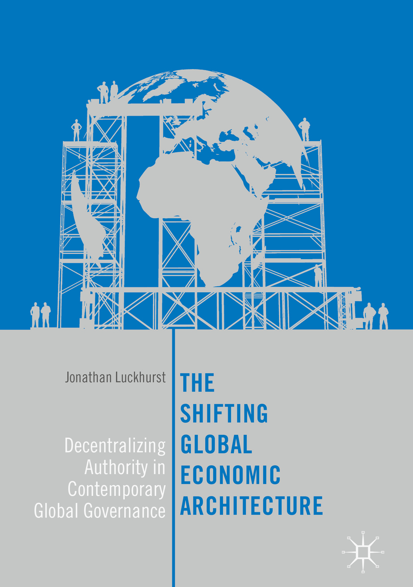 Luckhurst, Jonathan - The Shifting Global Economic Architecture, ebook