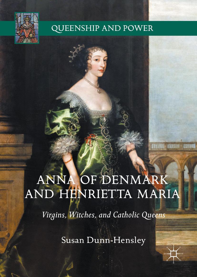Dunn-Hensley, Susan - Anna of Denmark and Henrietta Maria, e-bok