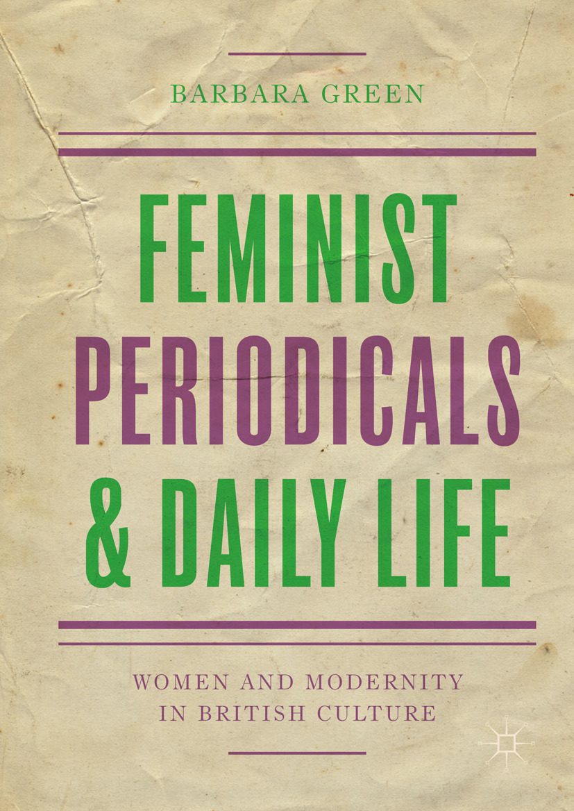 Green, Barbara - Feminist Periodicals and Daily Life, e-bok