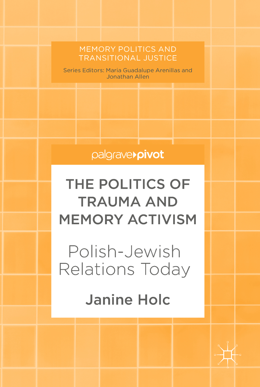 Holc, Janine - The Politics of Trauma and Memory Activism, ebook