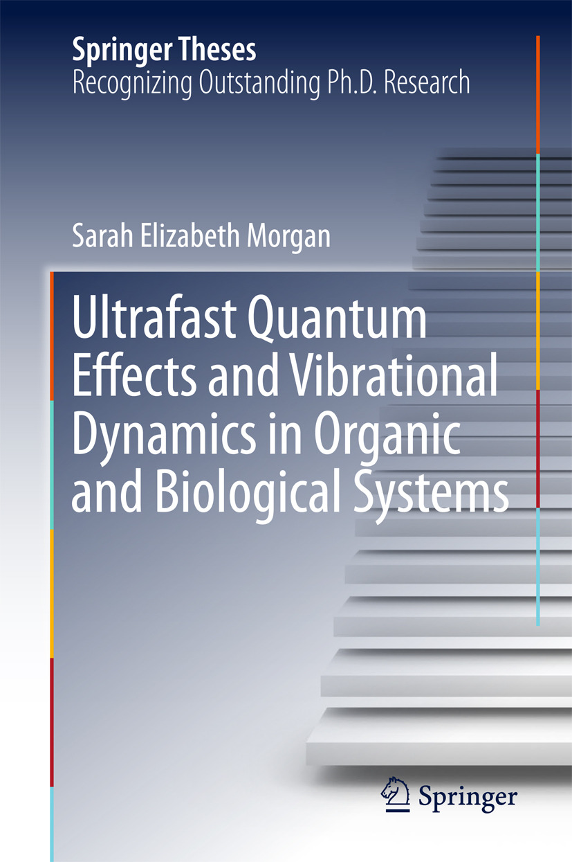 Morgan, Sarah Elizabeth - Ultrafast Quantum Effects and Vibrational Dynamics in Organic and Biological Systems, ebook