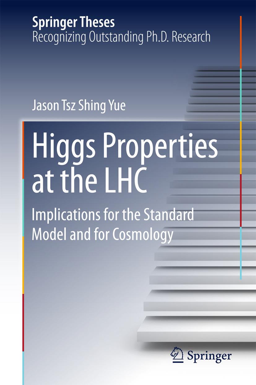 Yue, Jason Tsz Shing - Higgs Properties at the LHC, e-bok