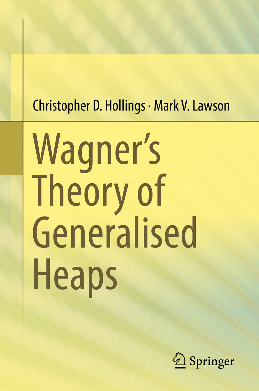 Hollings, Christopher D. - Wagner's Theory of Generalised Heaps, ebook