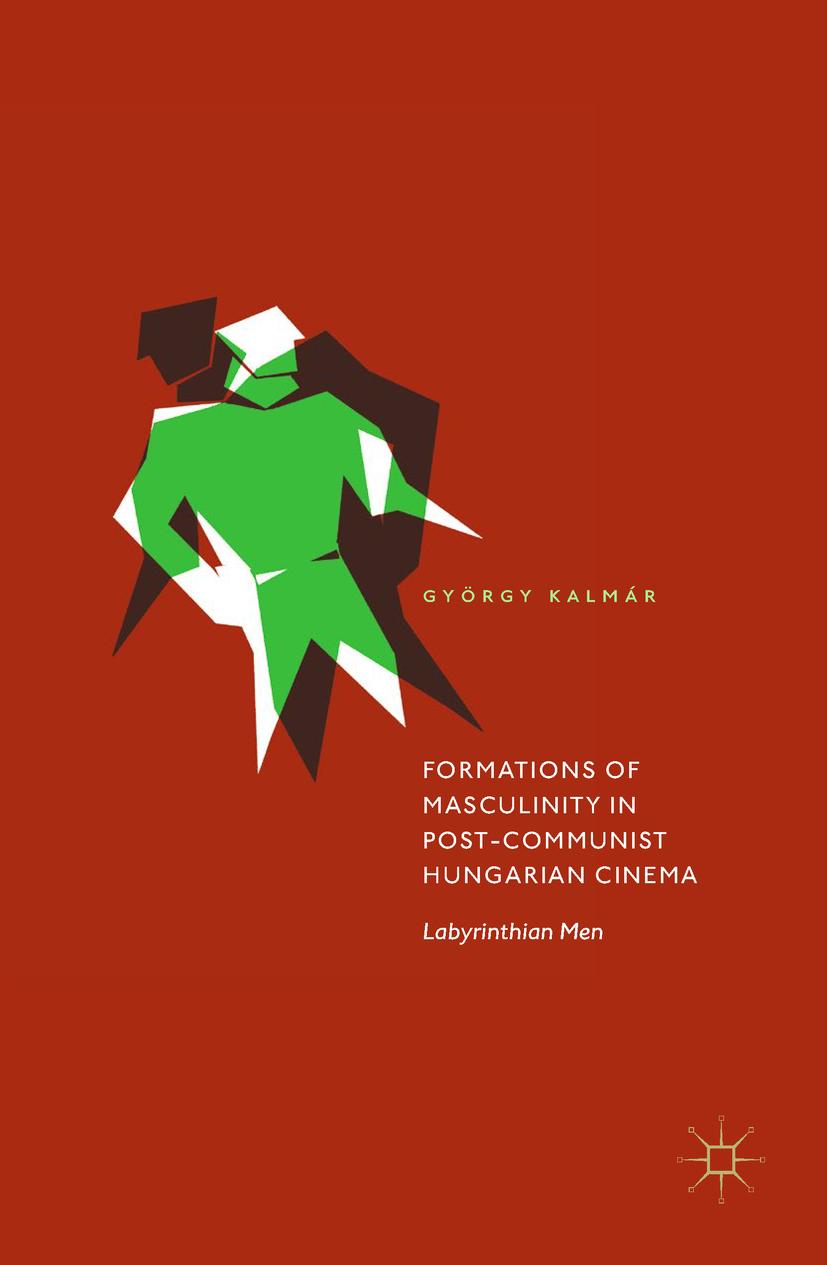 Kalmár, György - Formations of Masculinity in Post-Communist Hungarian Cinema, ebook