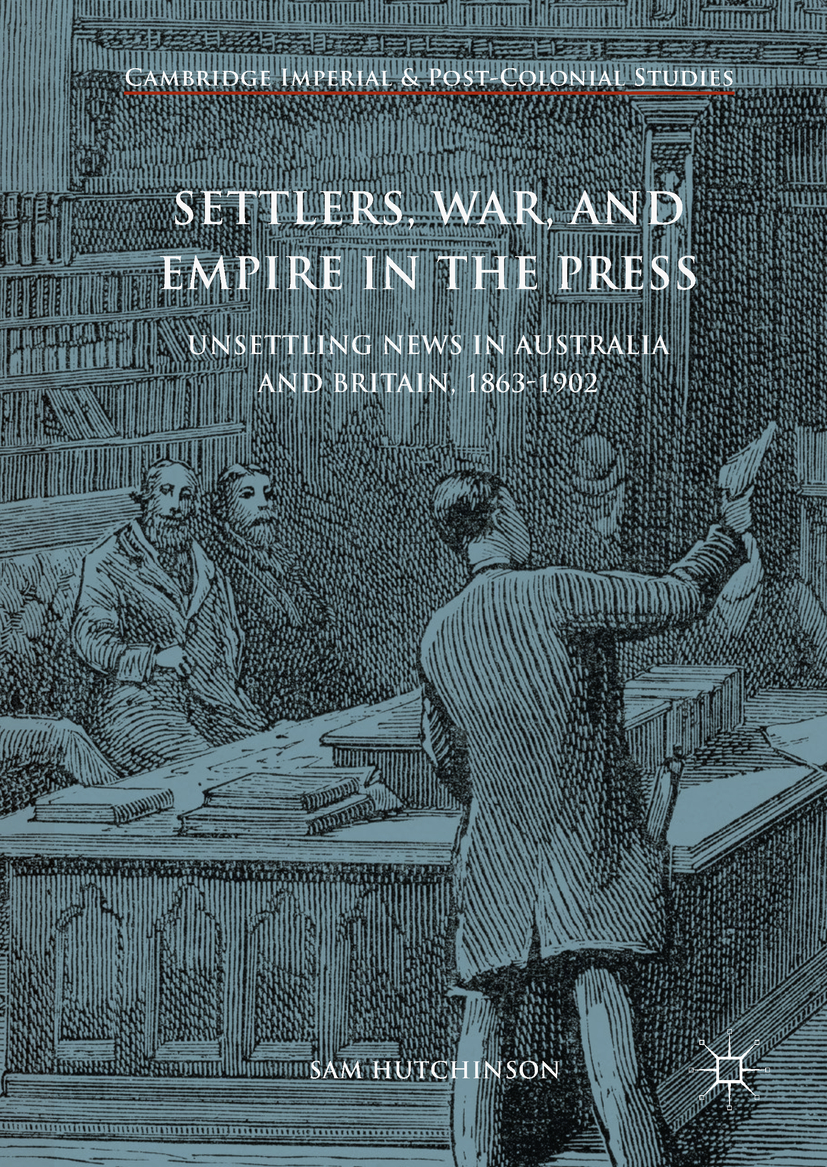 Hutchinson, Sam - Settlers, War, and Empire in the Press, ebook