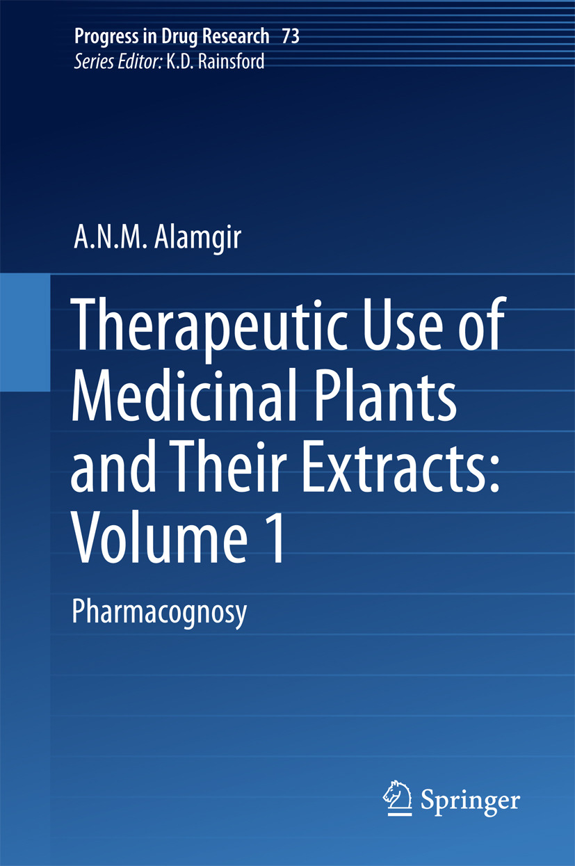 Alamgir, A.N.M. - Therapeutic Use of Medicinal Plants and Their Extracts: Volume 1, ebook