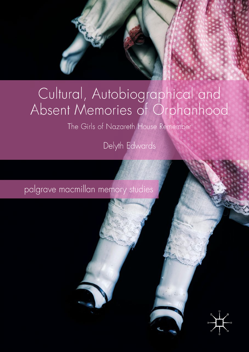 Edwards, Delyth - Cultural, Autobiographical and Absent Memories of Orphanhood, ebook