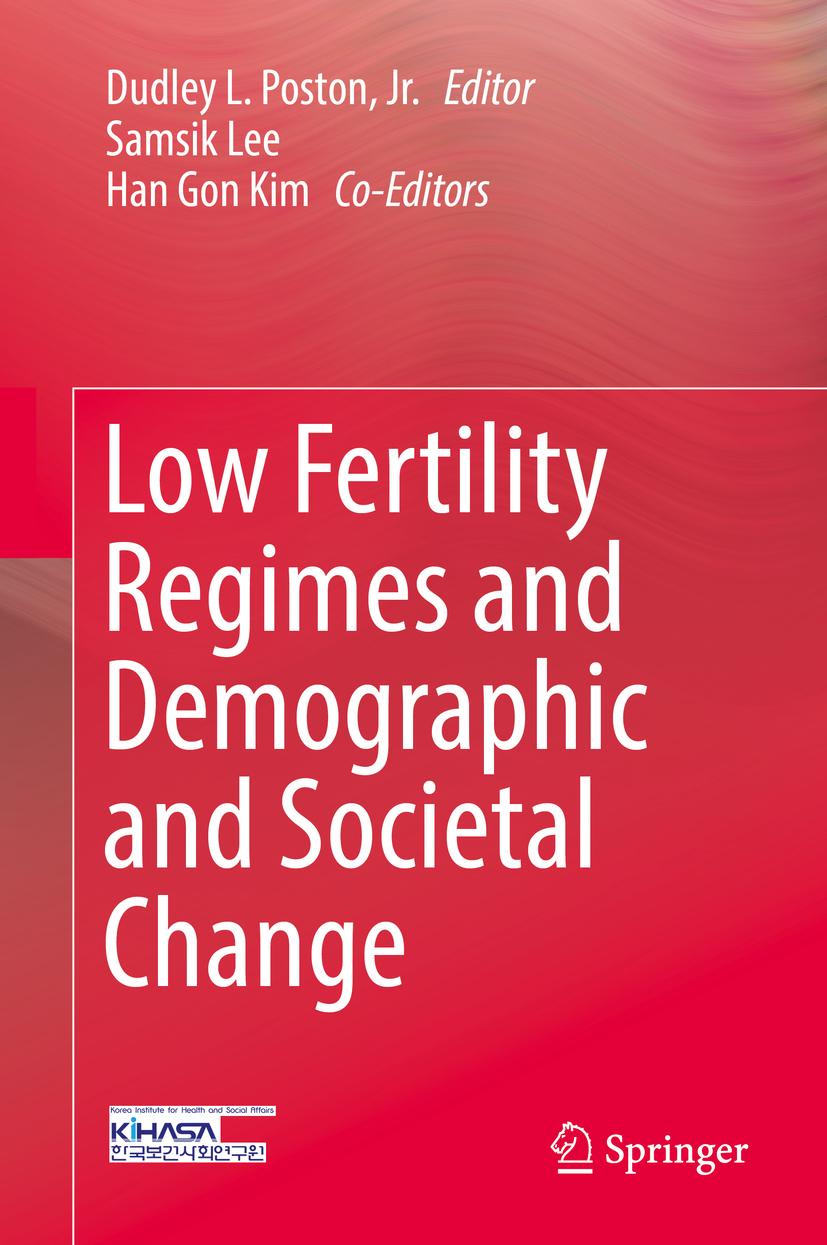 Jr., Dudley L. Poston, - Low Fertility Regimes and Demographic and Societal Change, ebook