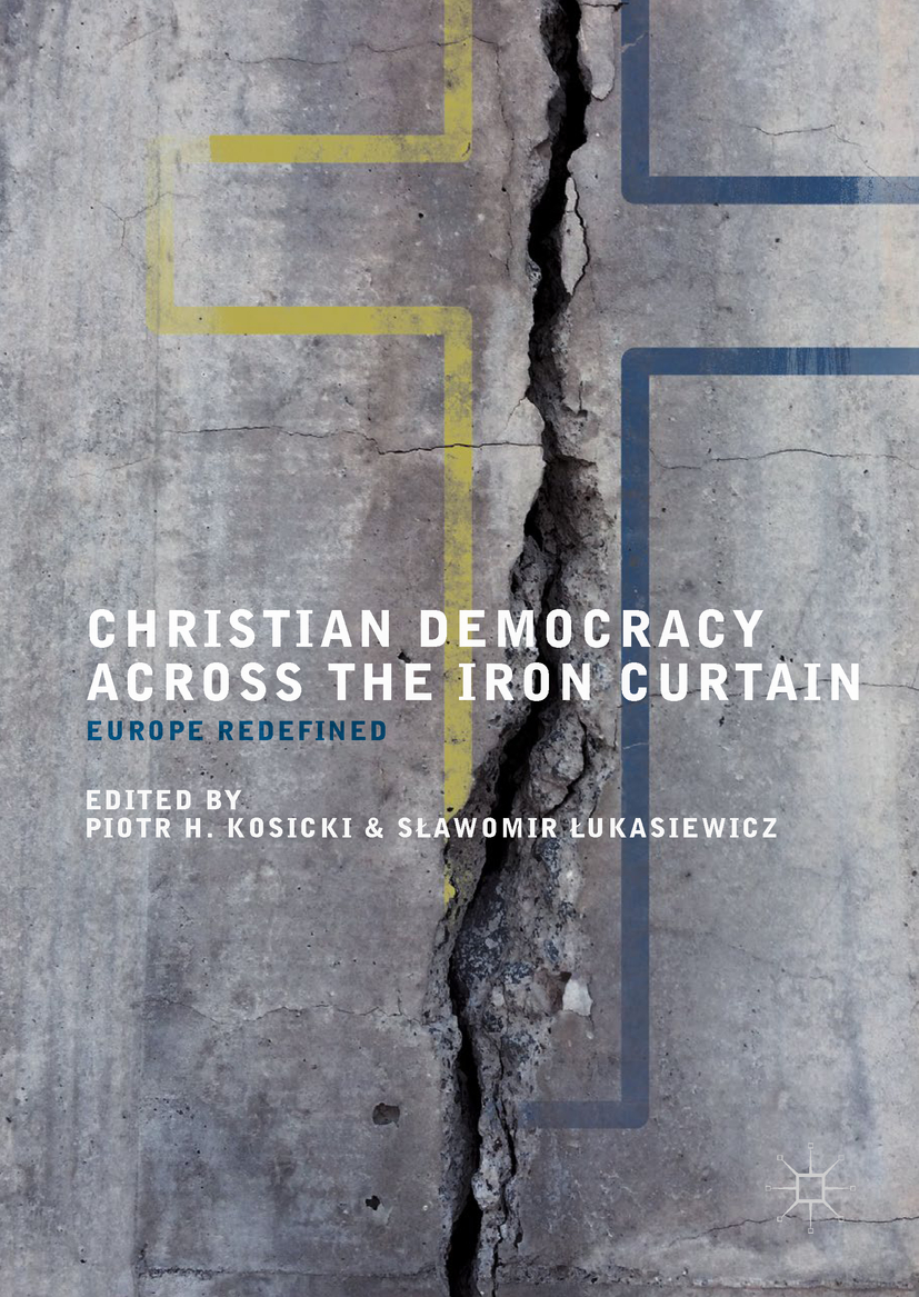Kosicki, Piotr H. - Christian Democracy Across the Iron Curtain, ebook