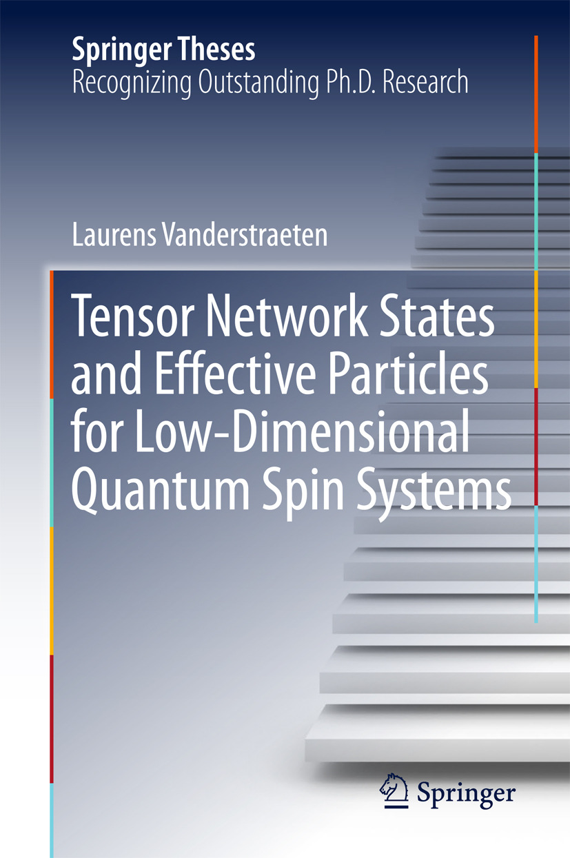 Vanderstraeten, Laurens - Tensor Network States and Effective Particles for Low-Dimensional Quantum Spin Systems, ebook