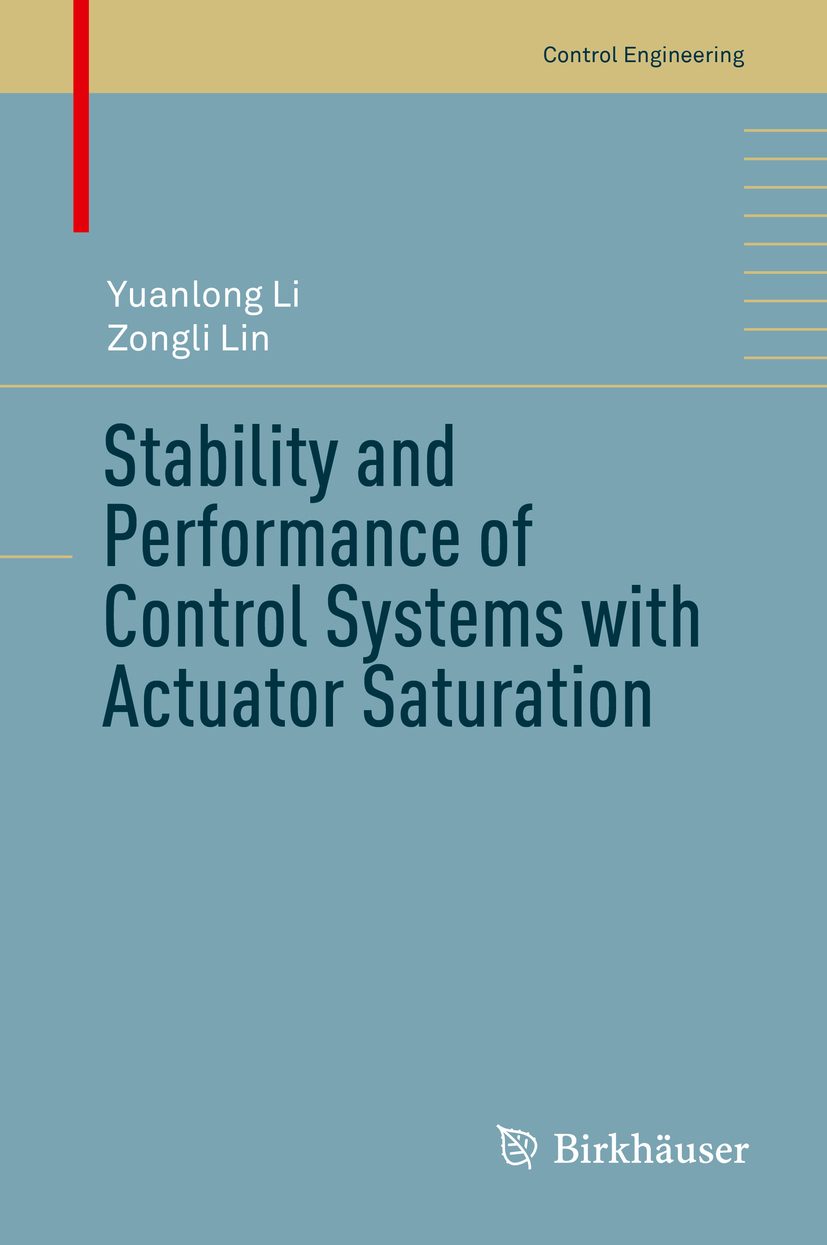 Li, Yuanlong - Stability and Performance of Control Systems with Actuator Saturation, ebook