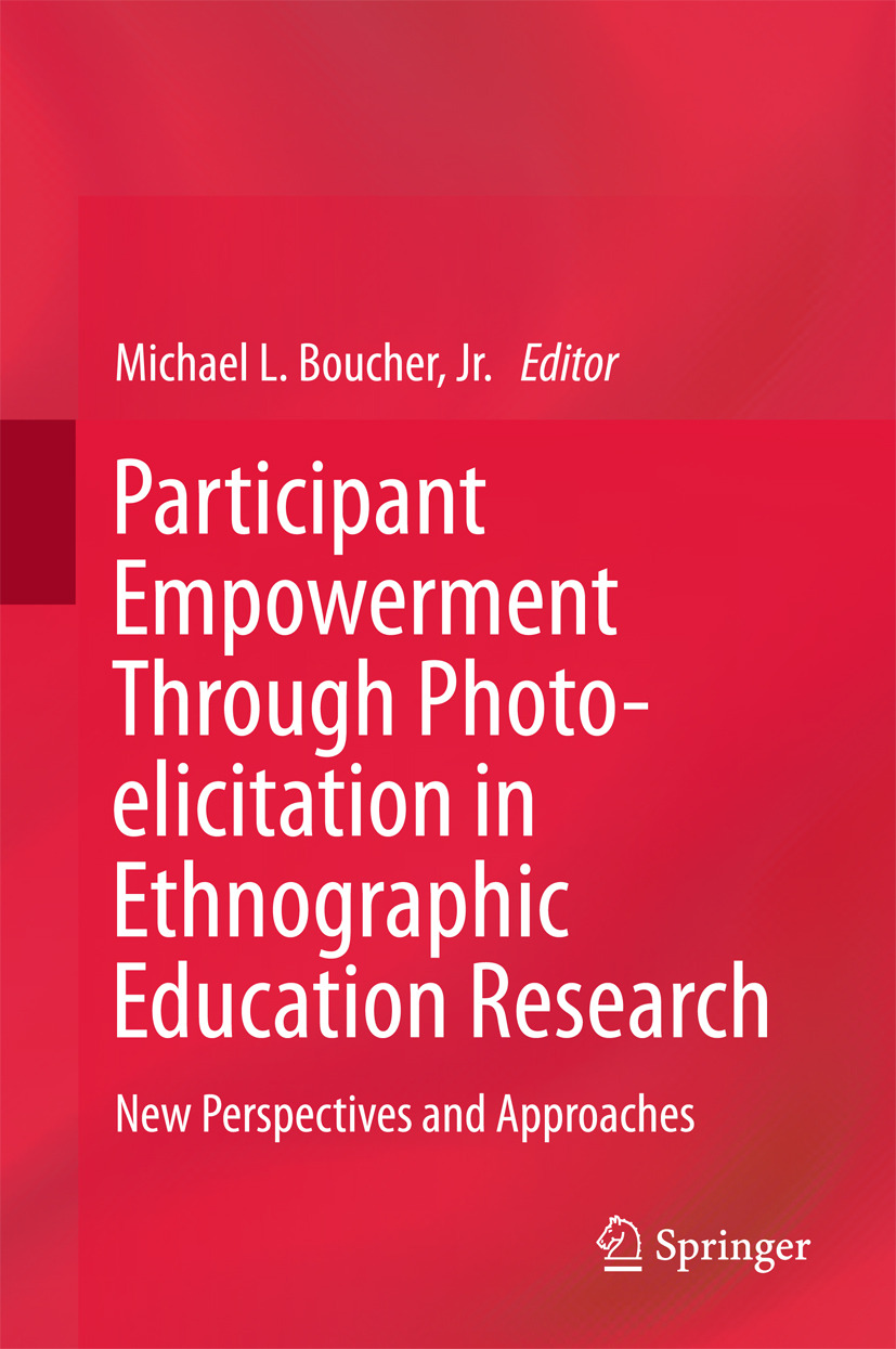 Jr., Michael Lee Boucher, - Participant Empowerment Through Photo-elicitation in Ethnographic Education Research, ebook