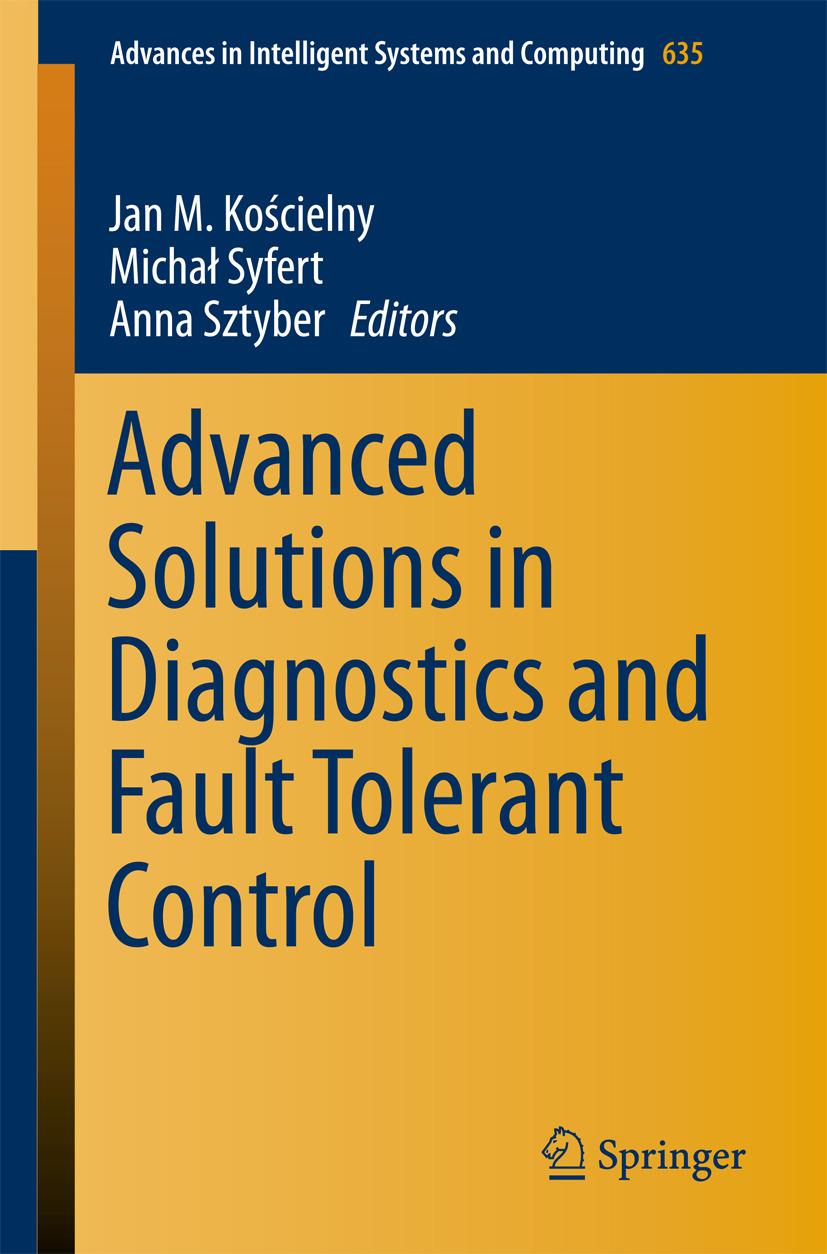 Kościelny, Jan M. - Advanced Solutions in Diagnostics and Fault Tolerant Control, ebook