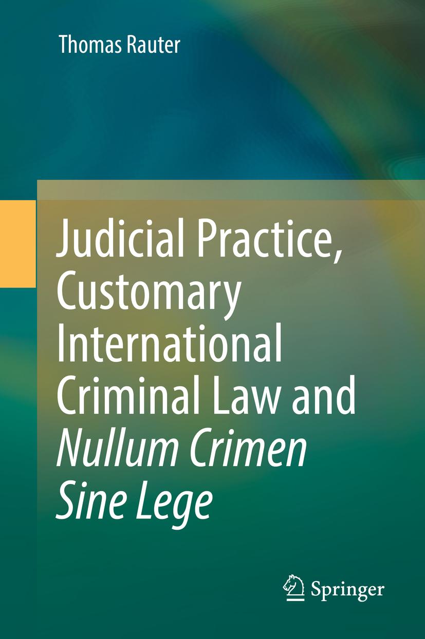 Rauter, Thomas - Judicial Practice, Customary International Criminal Law and Nullum Crimen Sine Lege, ebook