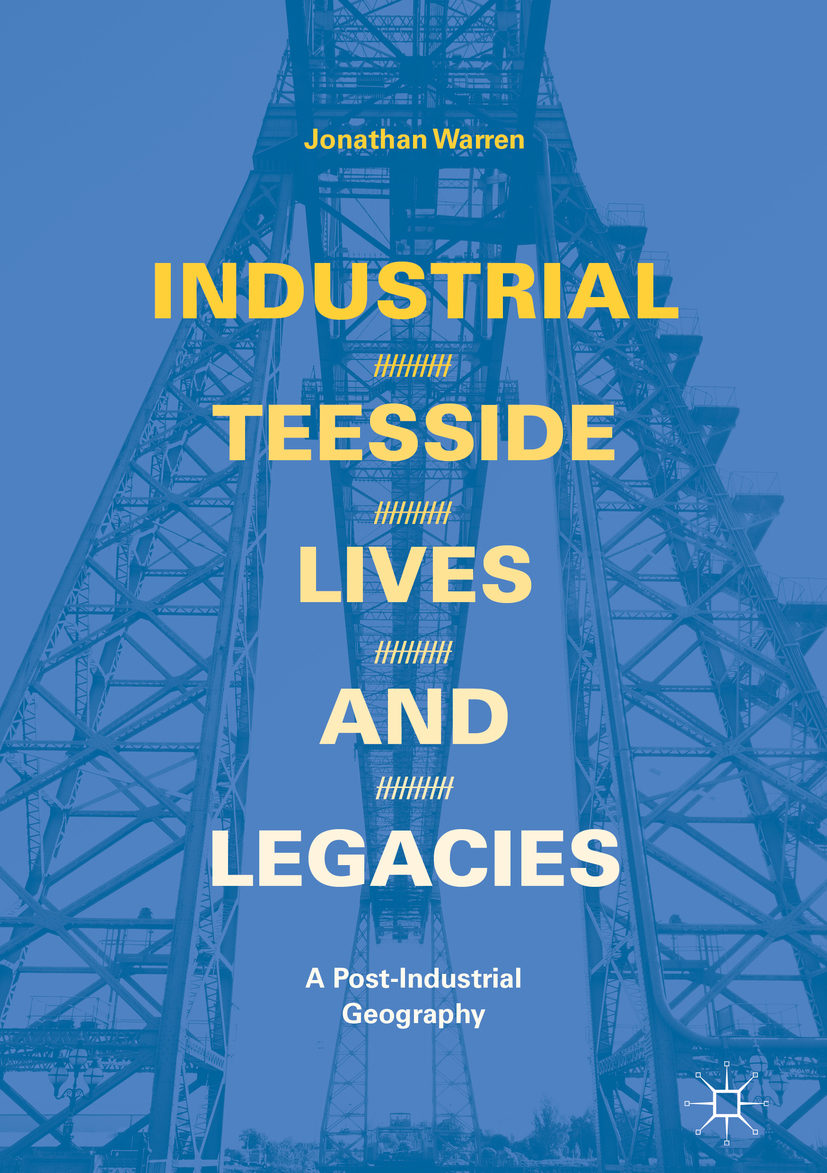 Warren, Jonathan - Industrial Teesside, Lives and Legacies, ebook