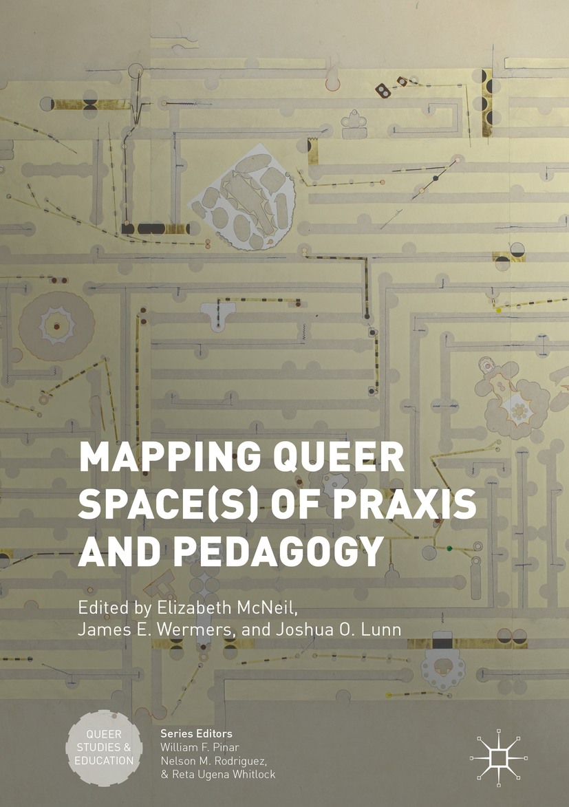 Lunn, Joshua O. - Mapping Queer Space(s) of Praxis and Pedagogy, e-kirja