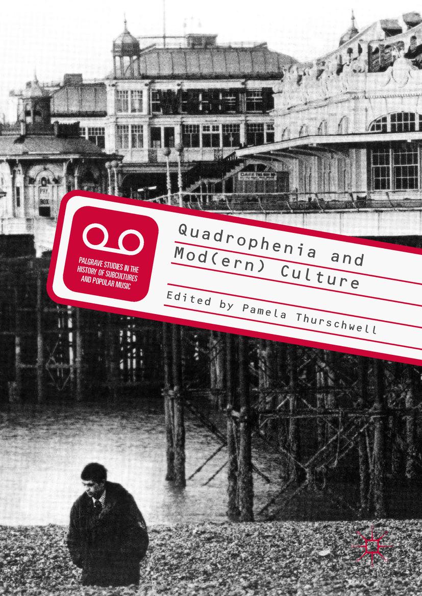 Thurschwell, Pamela - Quadrophenia and Mod(ern) Culture, ebook