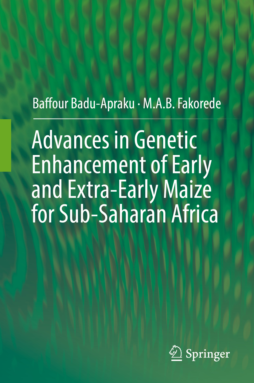 Badu-Apraku, Baffour - Advances in Genetic Enhancement of Early and Extra-Early Maize for Sub-Saharan Africa, ebook