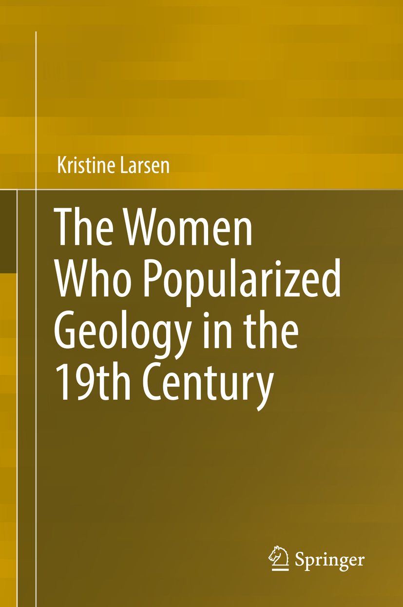 Larsen, Kristine - The Women Who Popularized Geology in the 19th Century, ebook