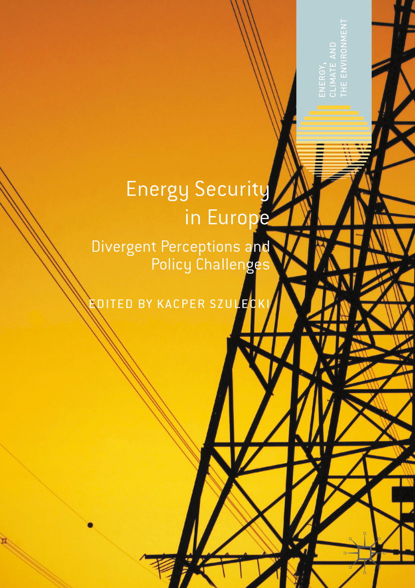 Szulecki, Kacper - Energy Security in Europe, ebook