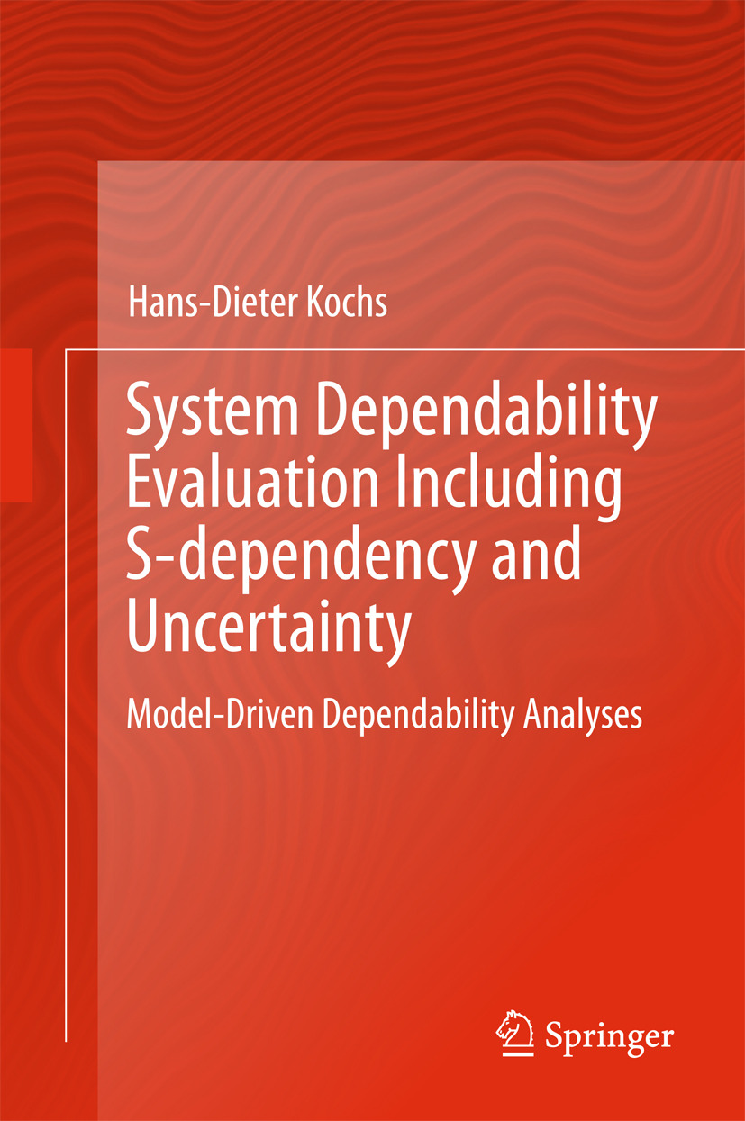 Kochs, Hans-Dieter - System Dependability Evaluation Including S-dependency and Uncertainty, ebook