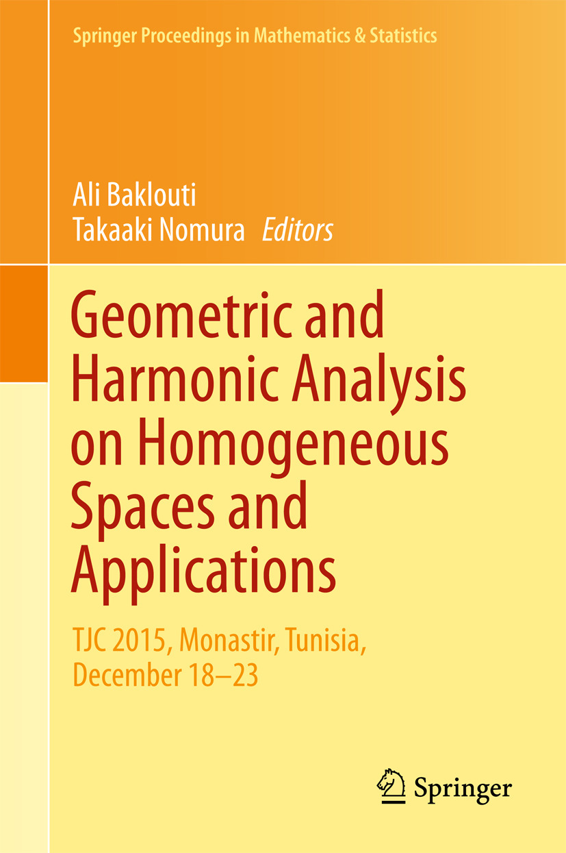 Baklouti, Ali - Geometric and Harmonic Analysis on Homogeneous Spaces and Applications, ebook