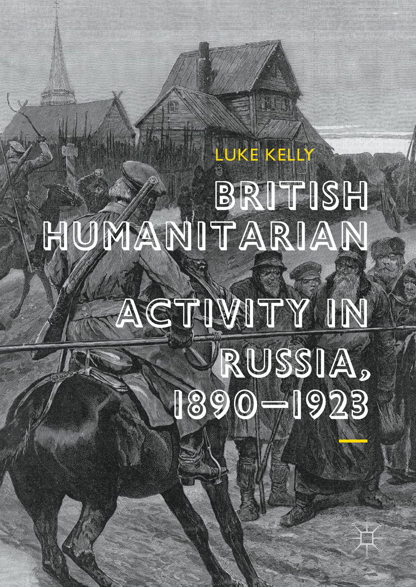 Kelly, Luke - British Humanitarian Activity in Russia, 1890-1923, ebook