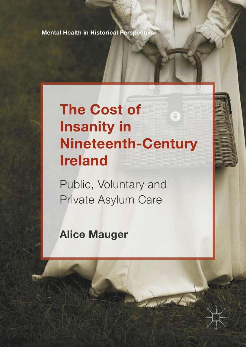 Mauger, Alice - The Cost of Insanity in Nineteenth-Century Ireland, ebook