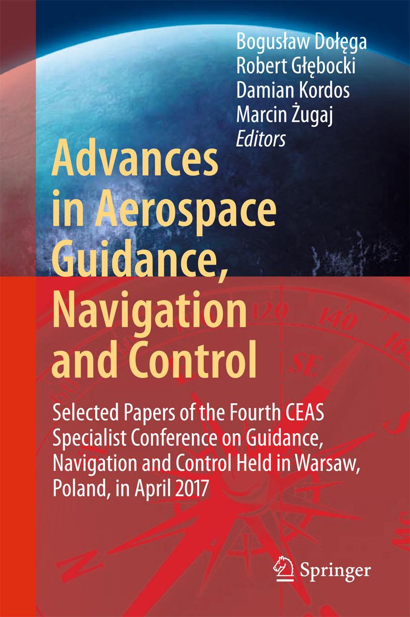 Dołęga, Bogusław - Advances in Aerospace Guidance, Navigation and Control, ebook