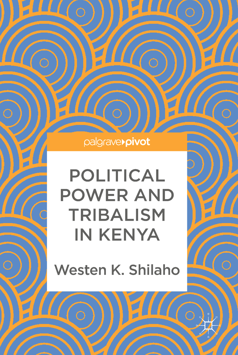 Shilaho, Westen K. - Political Power and Tribalism in Kenya, ebook