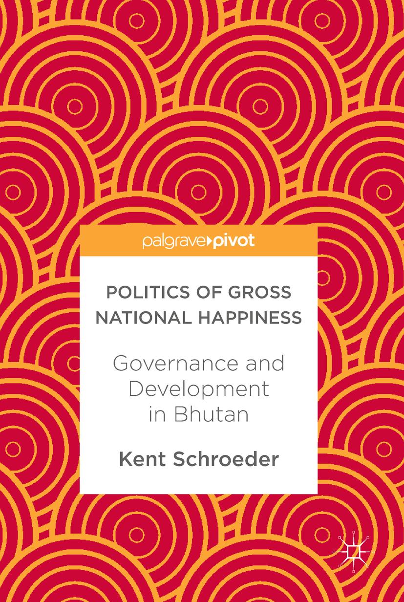 Schroeder, Kent - Politics of Gross National Happiness, ebook