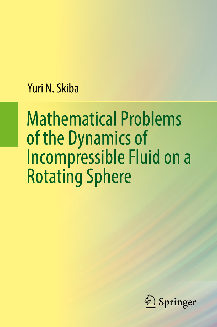 Skiba, Yuri N. - Mathematical Problems of the Dynamics of Incompressible Fluid on a Rotating Sphere, ebook