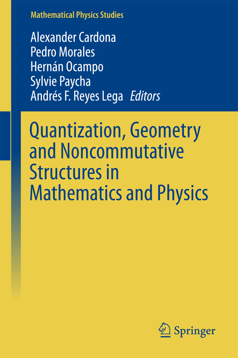 Cardona, Alexander - Quantization, Geometry and Noncommutative Structures in Mathematics and Physics, ebook