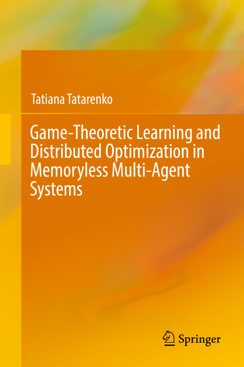 Tatarenko, Tatiana - Game-Theoretic Learning and Distributed Optimization in Memoryless Multi-Agent Systems, ebook