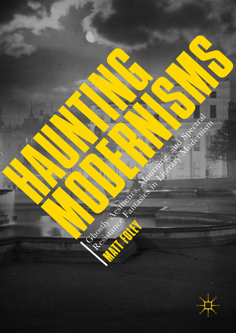 Foley, Matt - Haunting Modernisms, e-bok