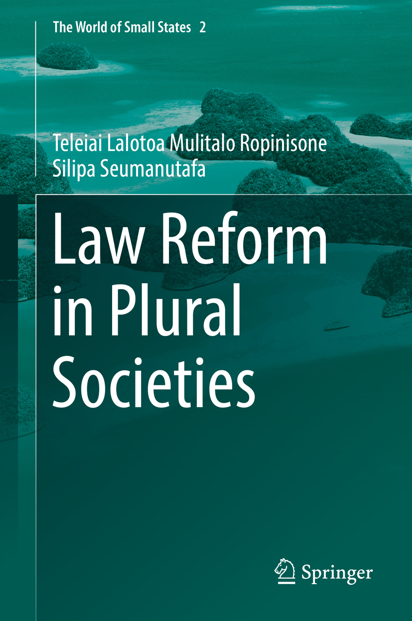 Seumanutafa, Teleiai Lalotoa Mulitalo Ropinisone Silipa - Law Reform in Plural Societies, ebook