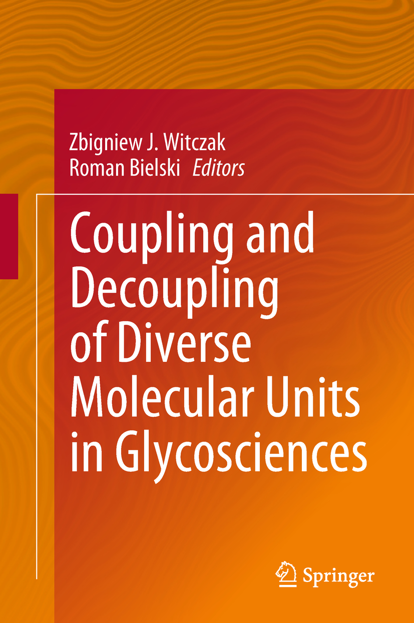 Bielski, Roman - Coupling and Decoupling of Diverse Molecular Units in Glycosciences, ebook