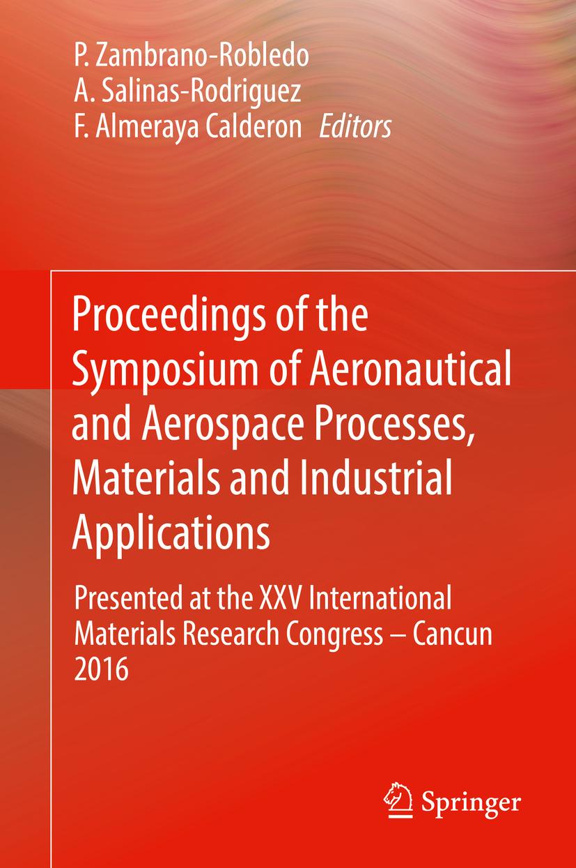 Calderon, F.  Almeraya - Proceedings of the Symposium of Aeronautical and Aerospace Processes, Materials and Industrial Applications, ebook