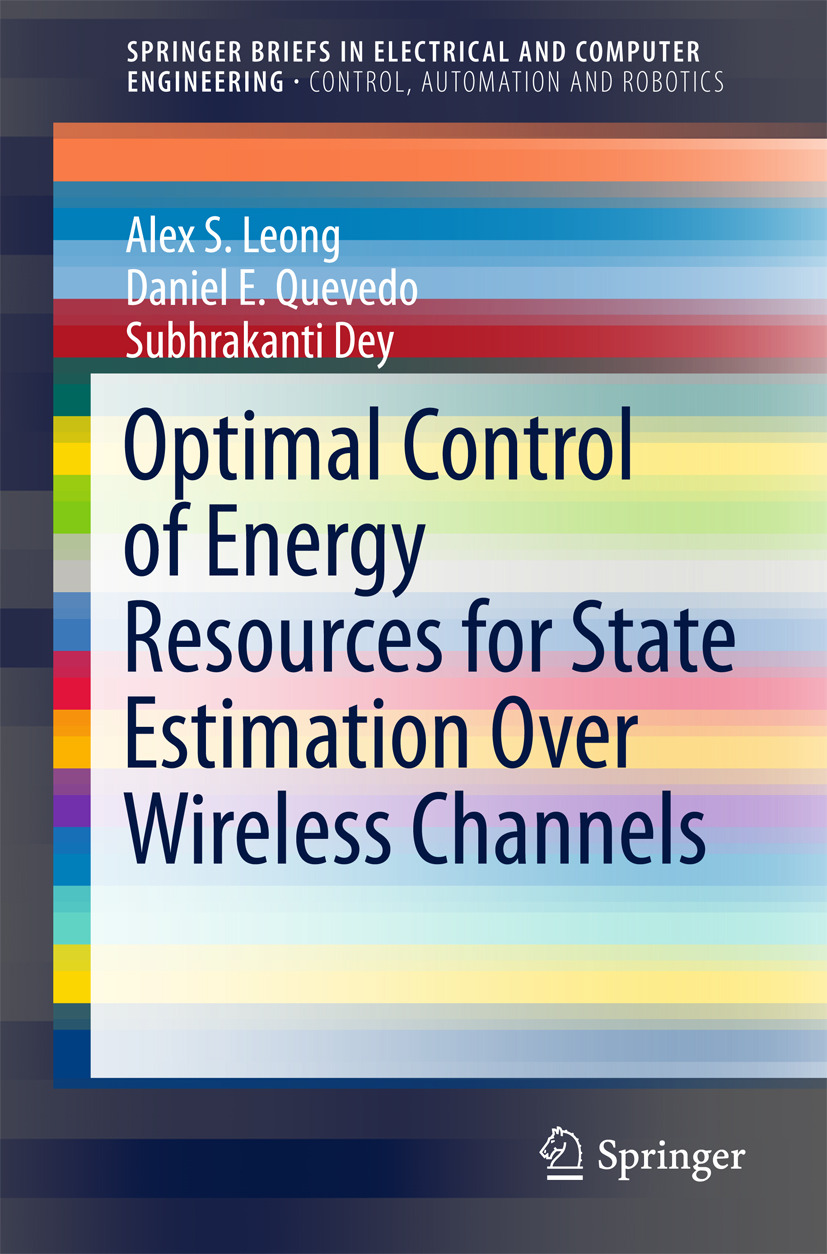 Dey, Subhrakanti - Optimal Control of Energy Resources for State Estimation Over Wireless Channels, ebook